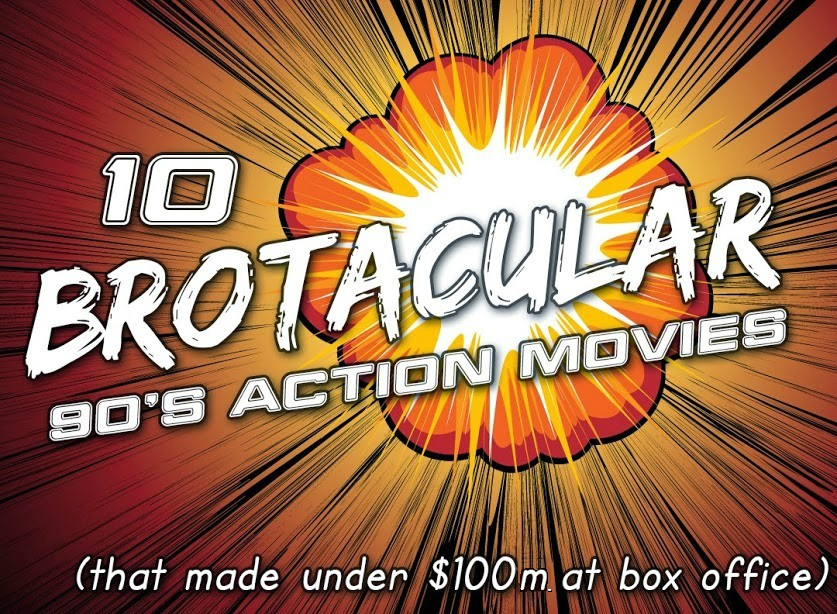 10 Brotacular 90's Action Movies